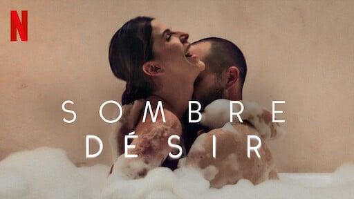 Sombre Désir : une nouvelle série Netflix que vous allez adorer