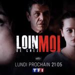 Loin de Chez Moi : la Nouvelle Fiction sur TF1